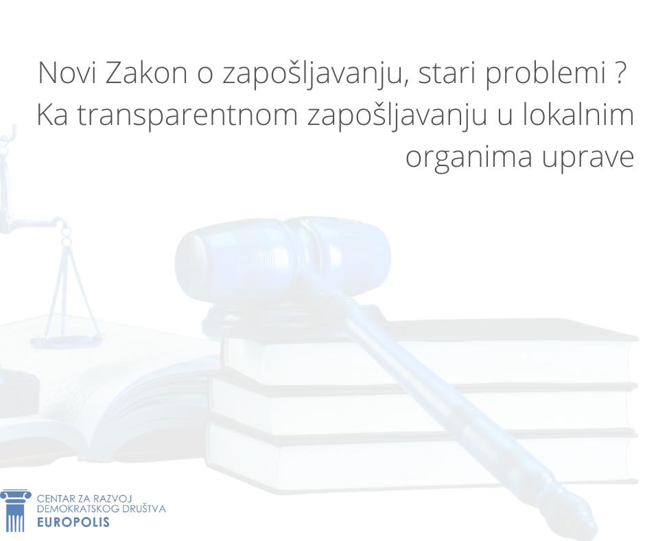 Novi Zakon o zapošljavanju, stari problemi? Ka transparentnom zapošljavanju u lokalnim organima uprave